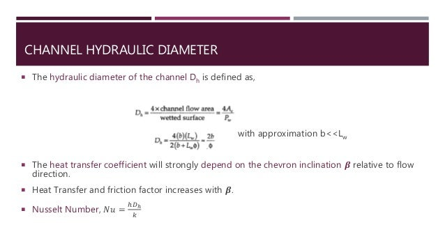 CHANNEL HYDRAULIC DIAMETER  The hydraulic diameter of the channel Dh is defined as, with approximation b<<Lw  The heat t...