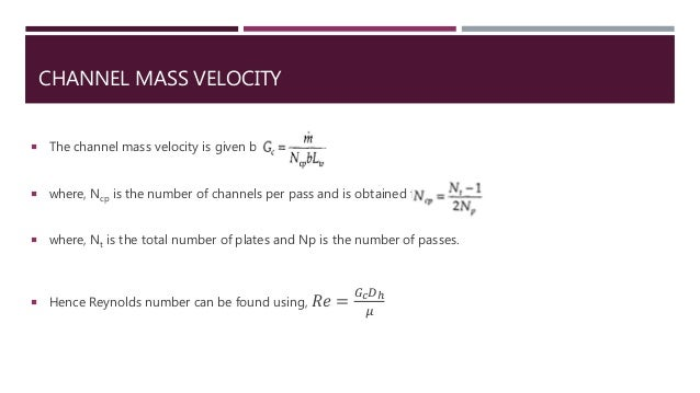 CHANNEL MASS VELOCITY  The channel mass velocity is given by:  where, Ncp is the number of channels per pass and is obta...