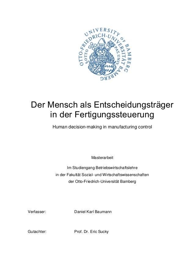 Der Mensch als Entscheidungsträger in der Fertigungssteuerung Human decision-making in manufacturing control Masterarbeit ...