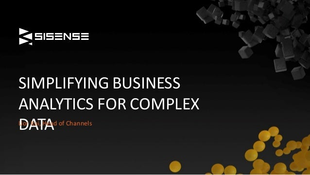 SIMPLIFYING BUSINESS ANALYTICS FOR COMPLEX DATALior Itai, Head of Channels