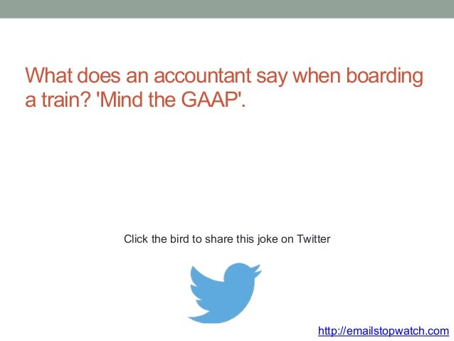 What does an accountant say when boarding  a train? 'Mind the GAAP'.  Click the bird to share this joke on Twitter  http:/...
