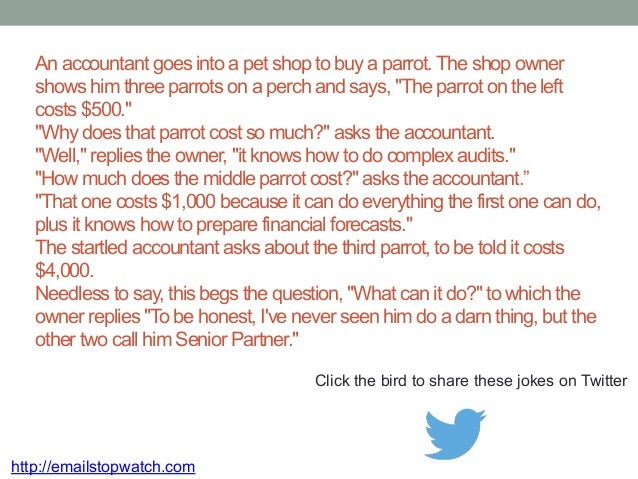 """An accountant goes into a pet shop to buy a parrot. The shop owner  shows him three parrots on a perch and says, """"The parr..."""