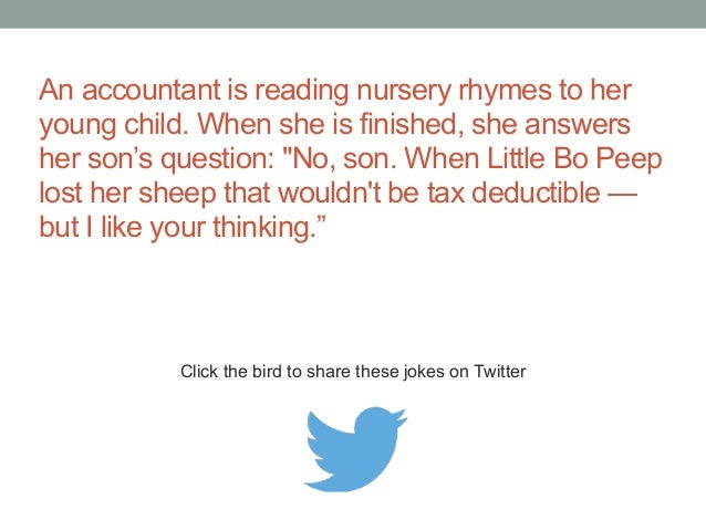 """An accountant is reading nursery rhymes to her  young child. When she is finished, she answers  her son's question: """"No, s..."""