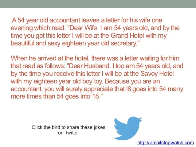 """A 54 year old accountant leaves a letter for his wife one  evening which read: """"Dear Wife, I am 54 years old, and by the  ..."""