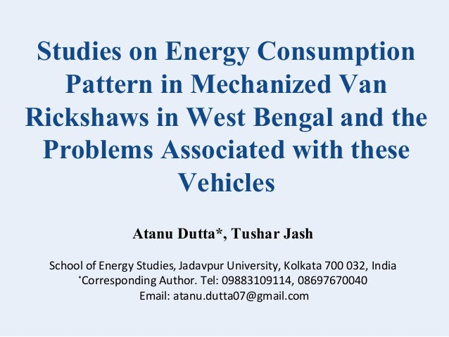 Studies on Energy Consumption Pattern in Mechanized Van Rickshaws in West Bengal and the Problems Associated with these Ve...