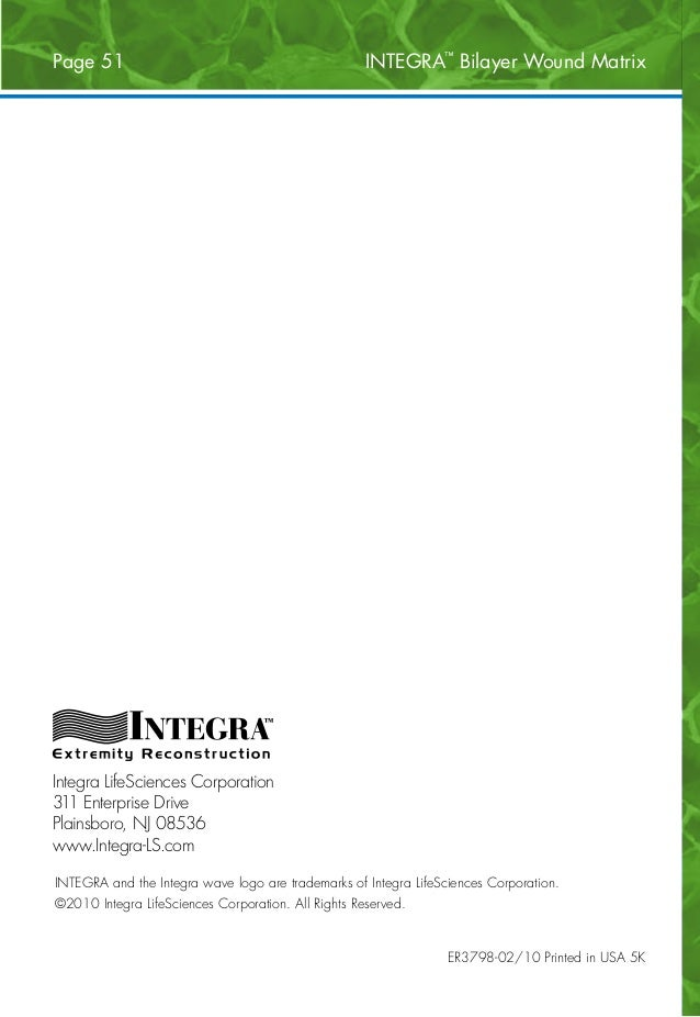 Page 1  INTEGRA™ Bilayer Wound Matrix ER3798-02/10 Printed in USA 5K INTEGRA and the Integra wave logo are trademarks of ...