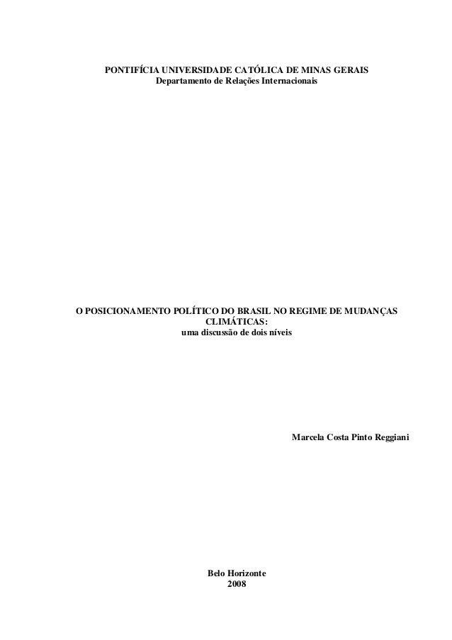 PONTIFÍCIA UNIVERSIDADE CATÓLICA DE MINAS GERAIS Departamento de Relações Internacionais O POSICIONAMENTO POLÍTICO DO BRAS...