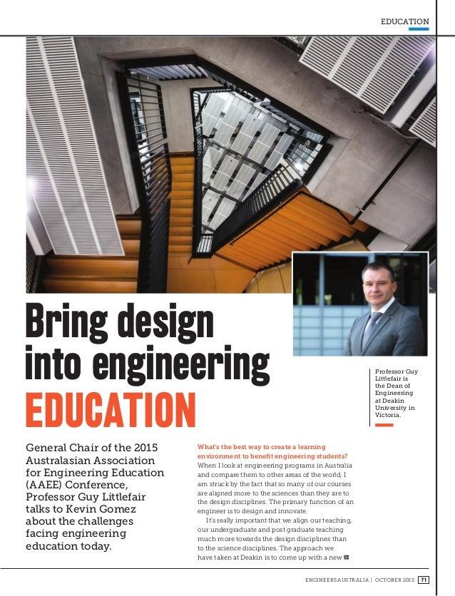 ENGINEERS AUSTRALIA | OCTOBER 2015 71 EDUCATION Professor Guy Littlefair is the Dean of Engineering at Deakin University i...