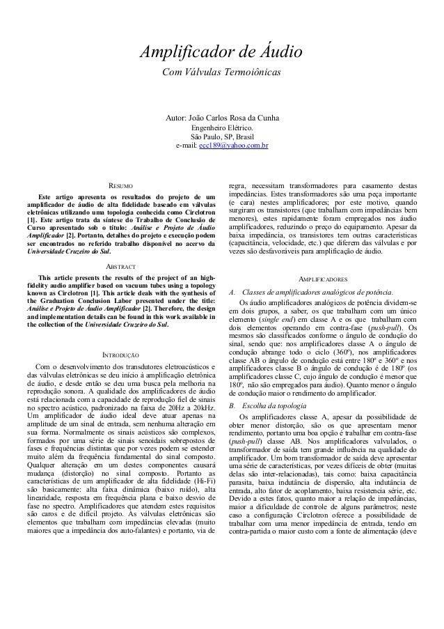 Amplificador de Áudio Com Válvulas Termoiônicas Autor: João Carlos Rosa da Cunha Engenheiro Elétrico. São Paulo, SP, Brasi...
