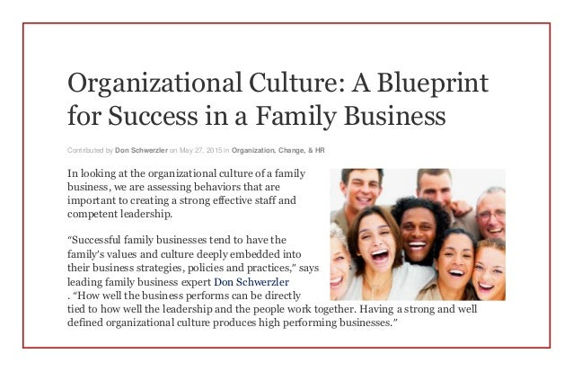Organizational culture a blueprint for success in a family business organizational culture a blueprint for success in a family business contributed by don schwerzler on malvernweather Choice Image