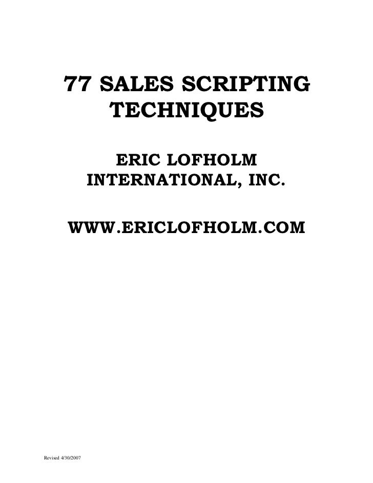 77 SALES SCRIPTING            TECHNIQUES                       ERIC LOFHOLM                    INTERNATIONAL, INC.        ...