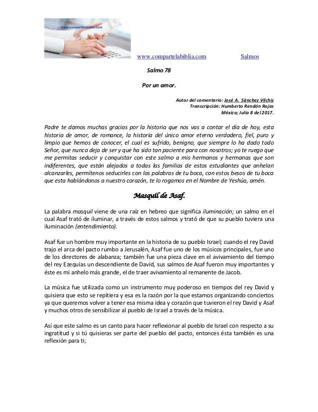 www.compartelabiblia.com Salmos Salmo 78 Por un amor. Autor del comentario: José A. Sánchez Vilchis Transcripción: Humbert...