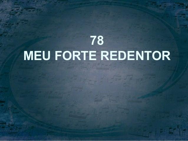 78 MEU FORTE REDENTOR