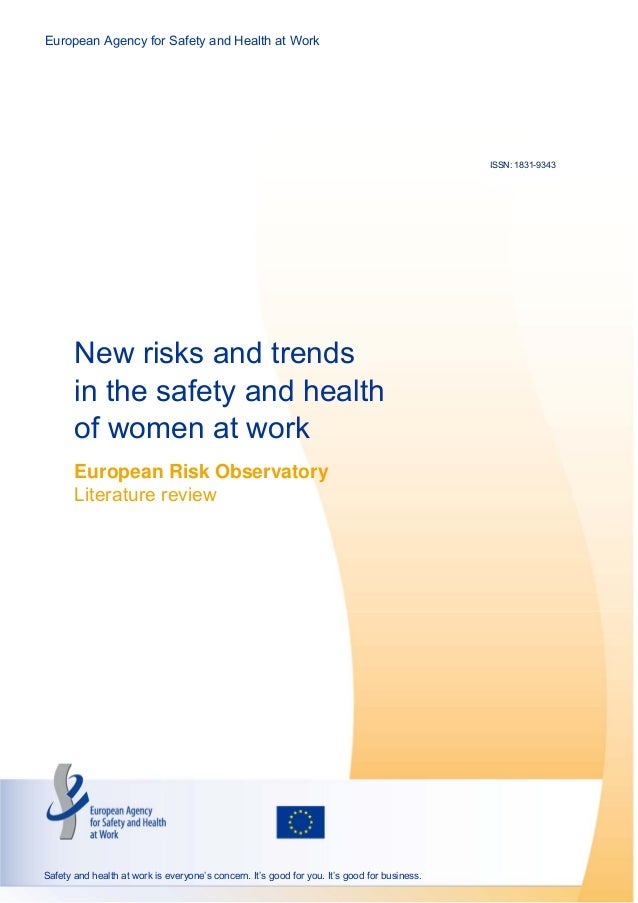 European Agency for Safety and Health at Work  ISSN: 1831-9343  New risks and trends in the safety and health of women at ...