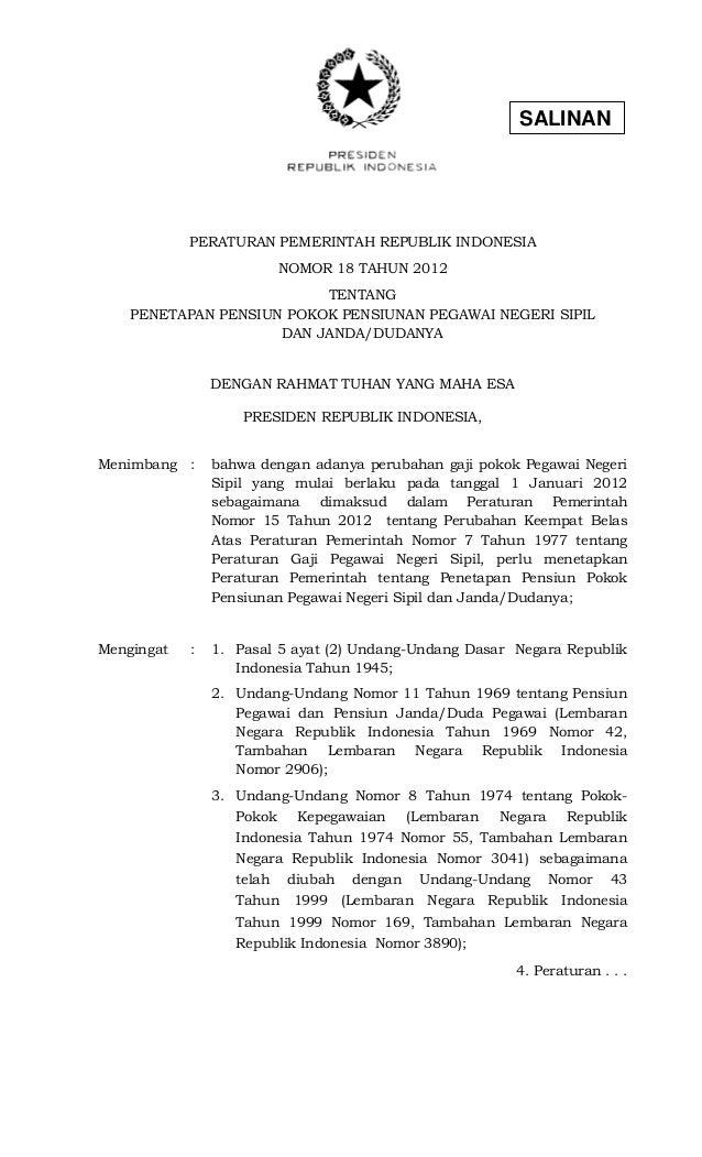 SALINAN  PERATURAN PEMERINTAH REPUBLIK INDONESIA  NOMOR 18 TAHUN 2012  TENTANG  PENETAPAN PENSIUN POKOK PENSIUNAN PEGAWAI ...