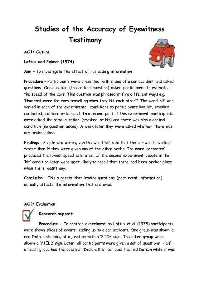 loftus and palmer 1974 13 juil 2011 les deux expériences que publient elizabeth loftus et john palmer en 1974 participent au regain d'intérêt que suscitent les témoignages oculaires chez les psychologues à partir des années 1970, en particulier concernant l'influence des questions dirigées sur la mémoire d'un crime l'objectif de leur.