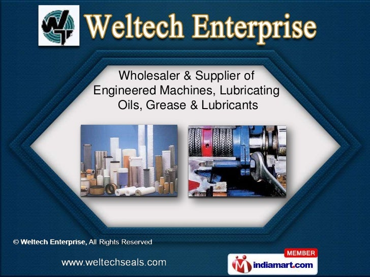 Wholesaler & Supplier ofEngineered Machines, Lubricating    Oils, Grease & Lubricants