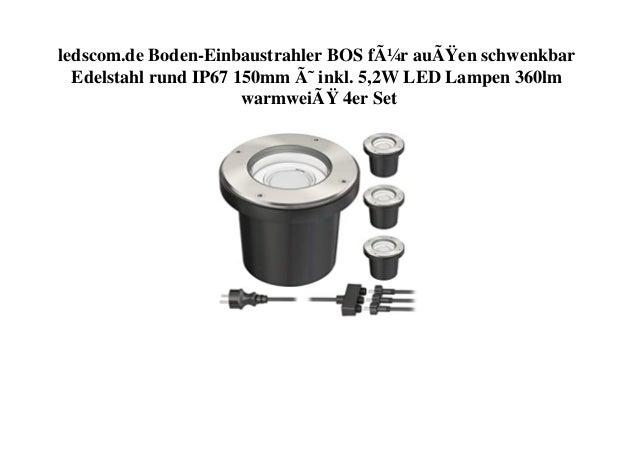 ledscom.de Boden-Einbaustrahler BOS für außen schwenkbar Edelstahl rund IP67 150mm Ø inkl. 5,2W LED Lampen 360lm warmwe...