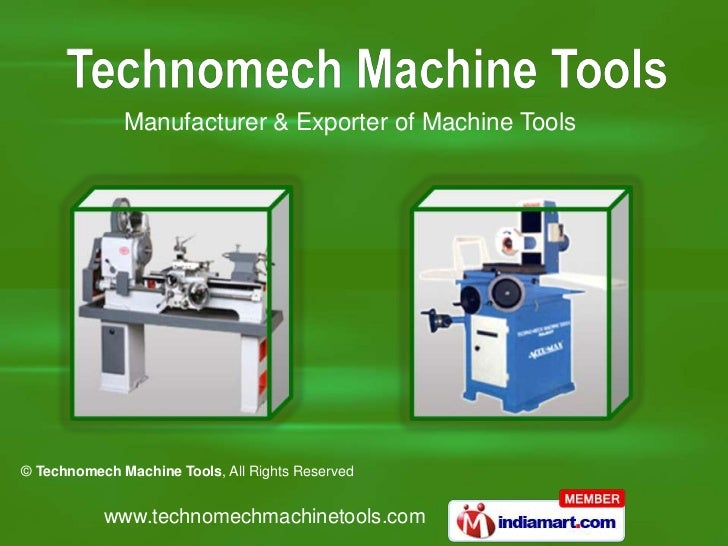 Manufacturer & Exporter of Machine Tools© Technomech Machine Tools, All Rights Reserved           www.technomechmachinetoo...