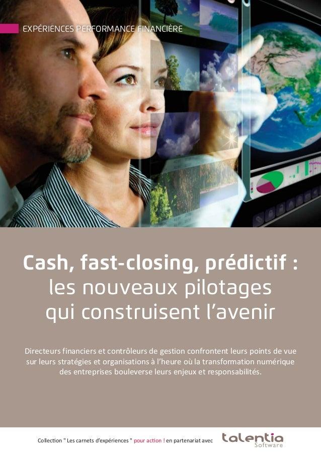 Expériences Performance Financière Directeurs financiers et contrôleurs de gestion confrontent leurs points de vue sur leu...