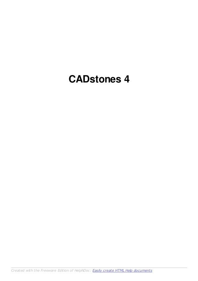 CADstones 4 Created with the Freeware Edition of HelpNDoc: Easily create HTML Help documents