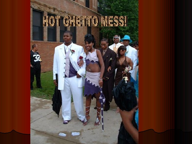 Hot Ghetto Mess Proms