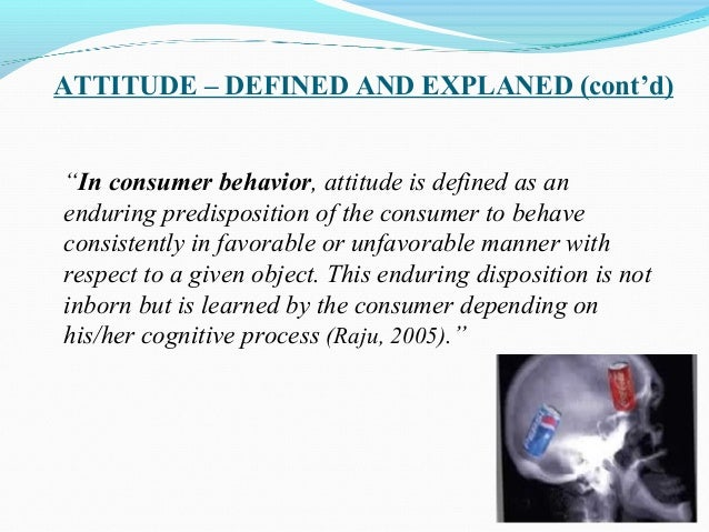 attitudes consumer behavior Although attachment theorists have examined the attachment concept in diverse relationship contexts (romantic relationship, kinship, and friendship, etc), the.