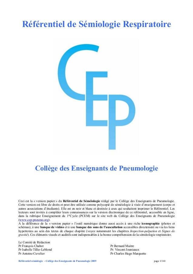 Référentiel sémiologie - Collège des Enseignants de Pneumologie 2009 page 1/141 Référentiel de Sémiologie Respiratoire Col...