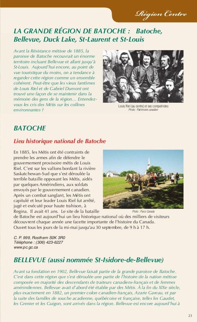 23 Région Centre LA GRANDE RÉGION DE BATOCHE : Batoche, Bellevue, Duck Lake, St-Laurent et St-Louis Avant la Résistance mé...