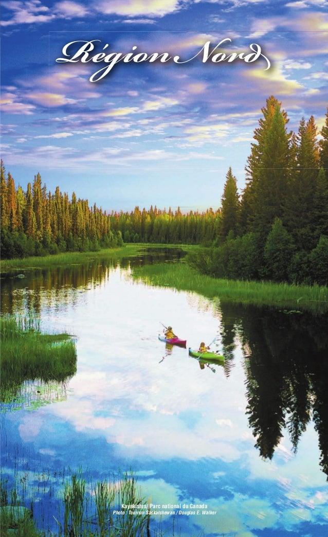35 Kayakistes/ Parc national du Canada Photo : Tourism Saskatchewan / Douglas E. Walker Région Nord 552 Sask et ses attrai...
