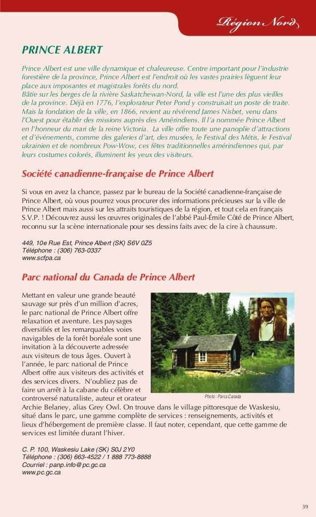 39 Région Nord PRINCE ALBERT Prince Albert est une ville dynamique et chaleureuse. Centre important pour l'industrie fores...