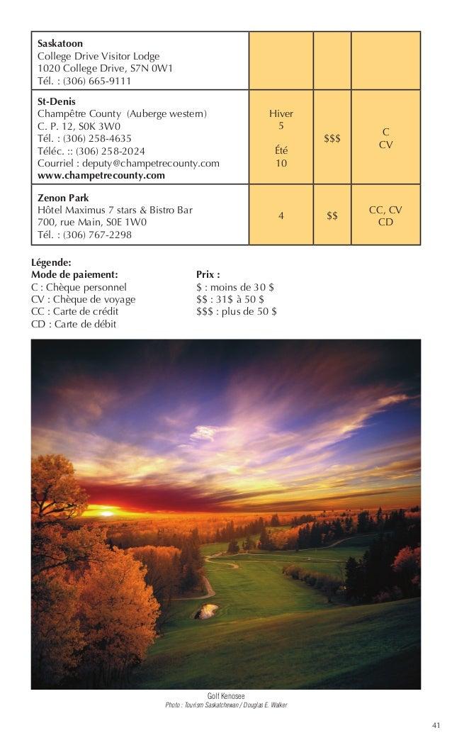 41 Saskatoon College Drive Visitor Lodge 1020 College Drive, S7N 0W1 Tél.: (306) 665-9111 St-Denis Champêtre County (Aube...