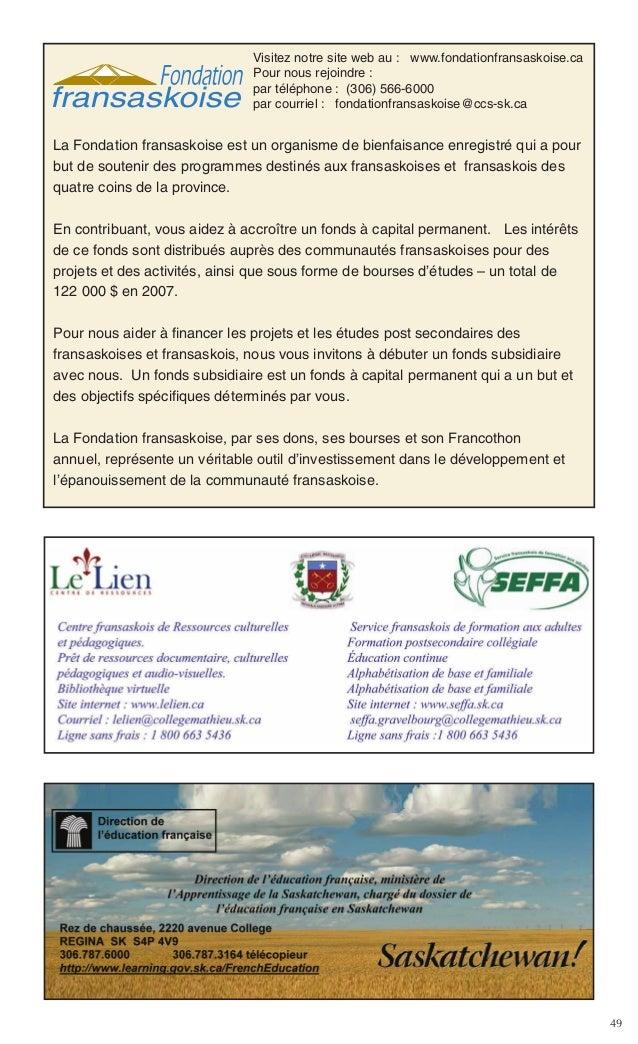 49 Visitez notre site web au : www.fondationfransaskoise.ca Pour nous rejoindre : par téléphone : (306) 566-6000 par courr...