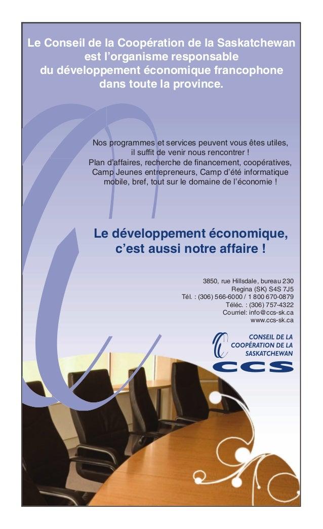 Le Conseil de la Coopération de la Saskatchewan est l'organisme responsable du développement économique francophone dans t...