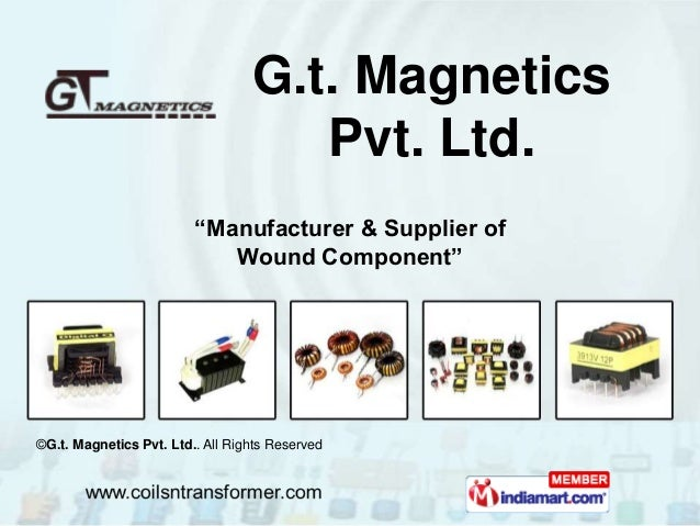 """""""Manufacturer & Supplier of Wound Component"""" G.t. Magnetics Pvt. Ltd. ©G.t. Magnetics Pvt. Ltd.. All Rights Reserved"""