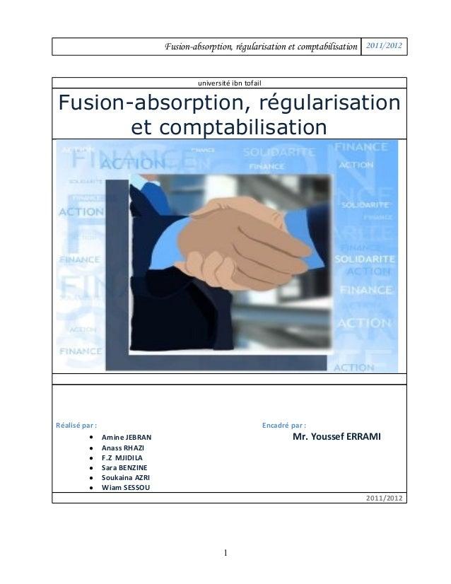 Fusion-absorption, régularisation et comptabilisation 2011/2012 université ibn tofail Fusion-absorption, régularisation et...