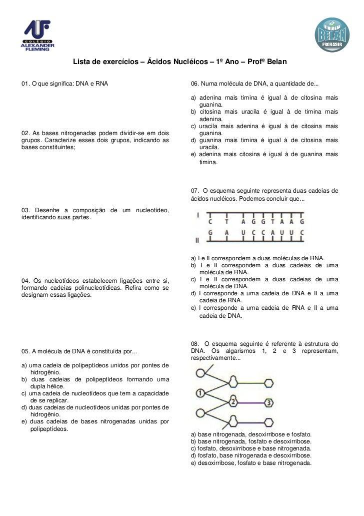 Lista de exercícios – Ácidos Nucléicos – 1º Ano – Profº Belan01. O que significa: DNA e RNA                         06. Nu...