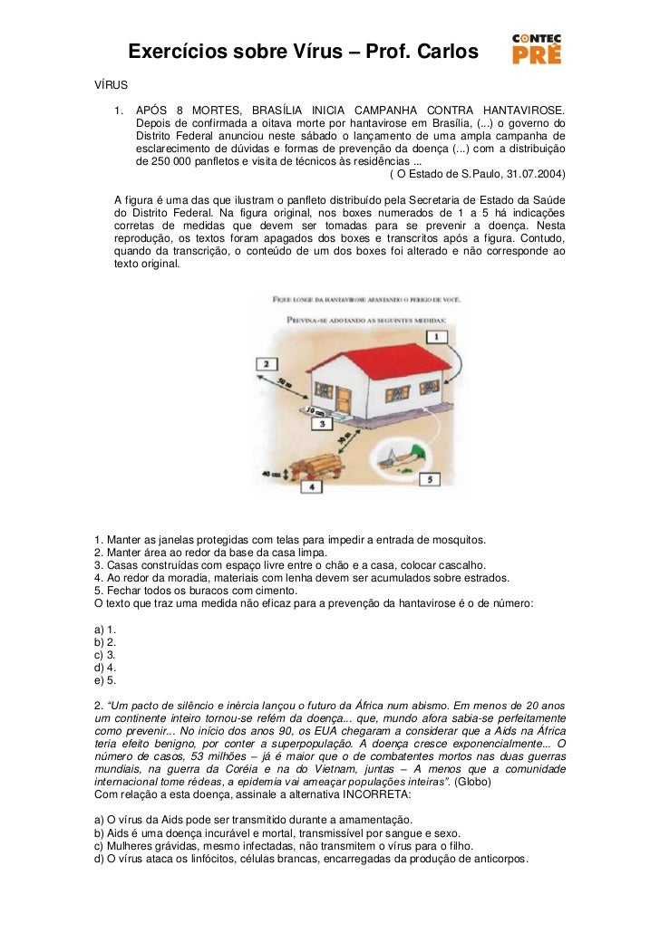 Exercícios sobre Vírus – Prof. CarlosVÍRUS    1.   APÓS 8 MORTES, BRASÍLIA INICIA CAMPANHA CONTRA HANTAVIROSE.         Dep...