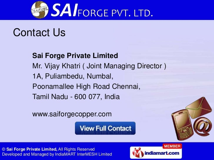 Contact Us              Sai Forge Private Limited              Mr. Vijay Khatri ( Joint Managing Director )              1...