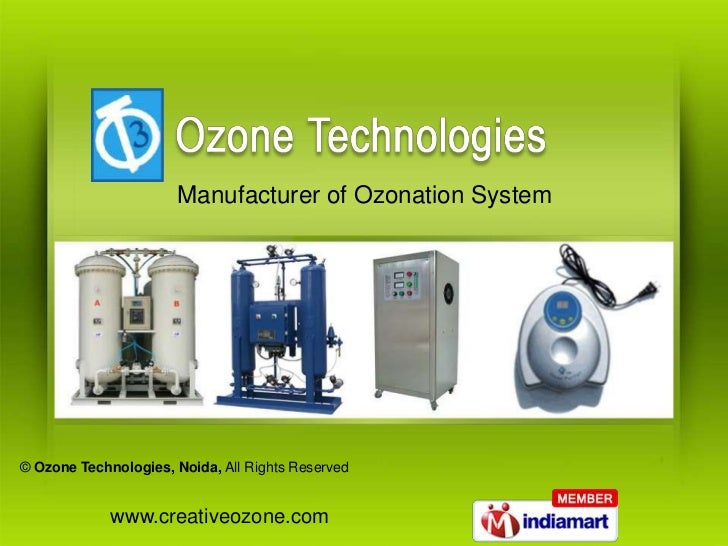 Manufacturer of Ozonation System© Ozone Technologies, Noida, All Rights Reserved             www.creativeozone.com