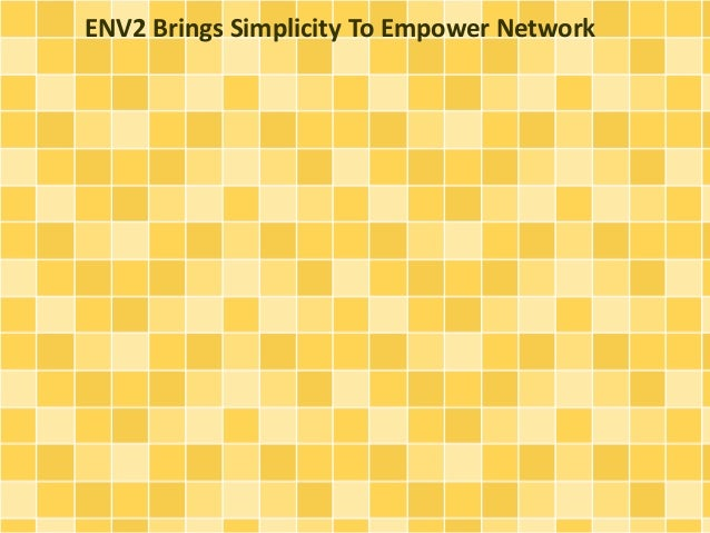 ENV2 Brings Simplicity To Empower Network
