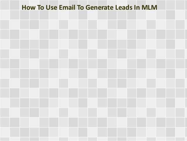 How To Use Email To Generate Leads In MLM
