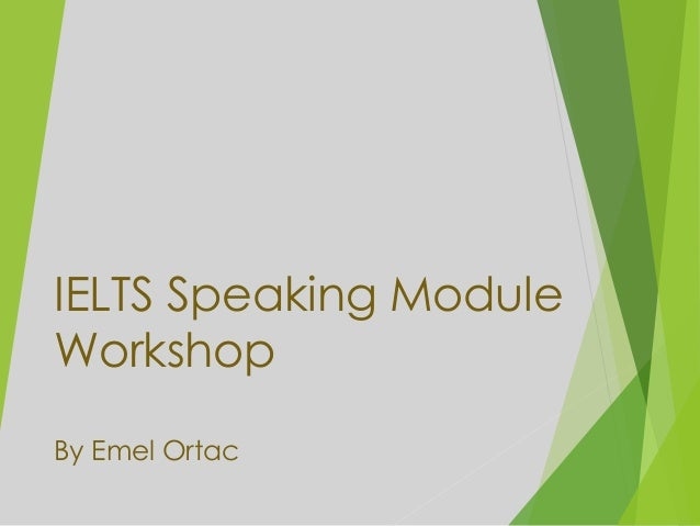 IELTS Speaking Workshop By Emel Ortac