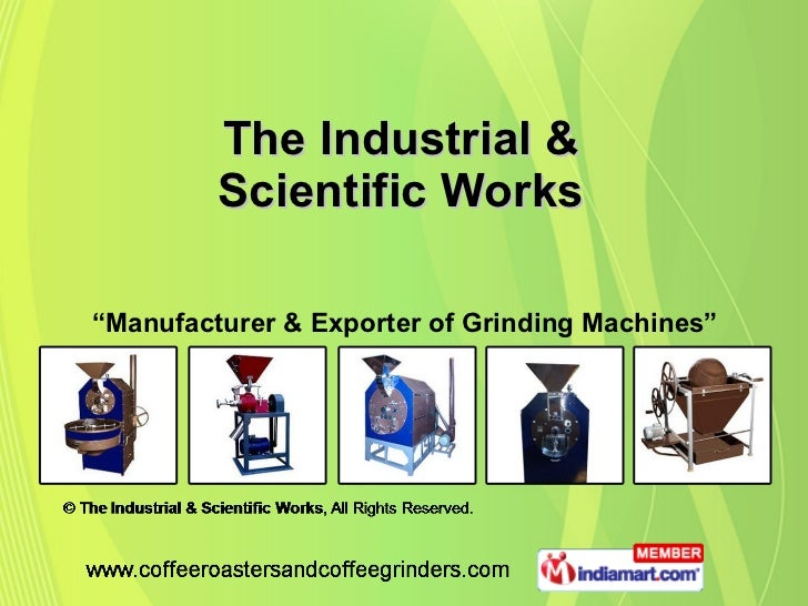 "The Industrial & Scientific Works "" Manufacturer & Exporter of Grinding Machines"""