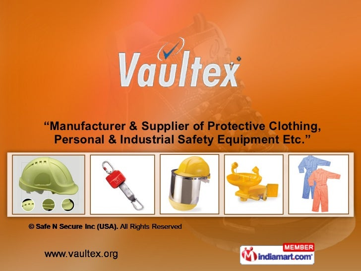 """ Manufacturer & Supplier of Protective Clothing, Personal & Industrial Safety Equipment Etc."""