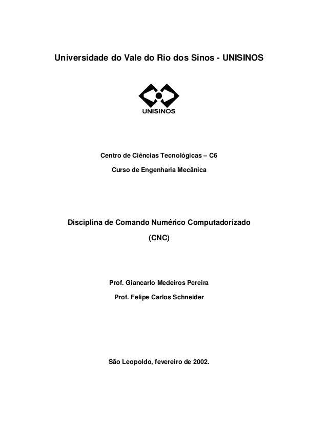 Universidade do Vale do Rio dos Sinos - UNISINOS           Centro de Ciências Tecnológicas – C6              Curso de Enge...