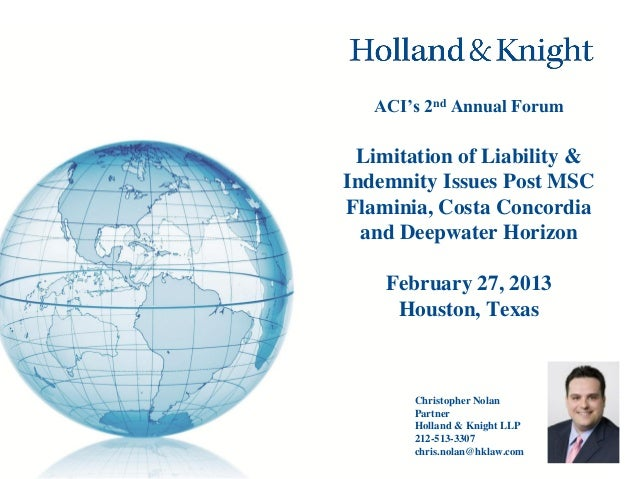 ACI's 2nd Annual Forum  Limitation of Liability & Indemnity Issues Post MSC Flaminia, Costa Concordia and Deepwater Horizo...