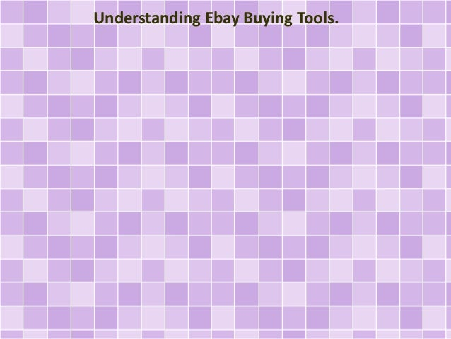Understanding Ebay Buying Tools.