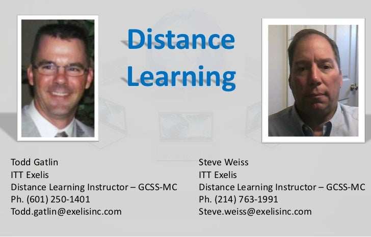 Distance                          LearningTodd Gatlin                              Steve WeissITT Exelis                  ...