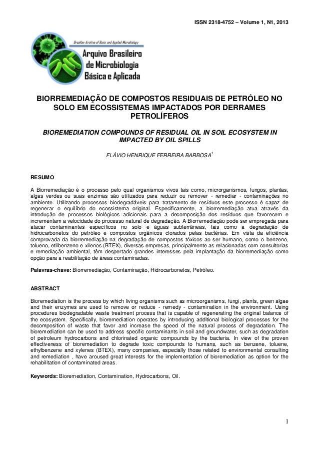 ISSN 2318-4752 – Volume 1, N1, 2013 1 BIORREMEDIAÇÃO DE COMPOSTOS RESIDUAIS DE PETRÓLEO NO SOLO EM ECOSSISTEMAS IMPACTADOS...